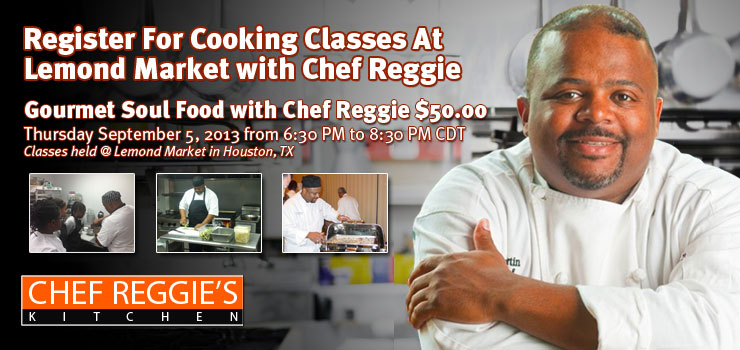 Gourmet Soul Food with Chef Reggie $50.00